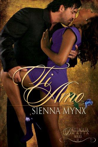 Sienna Mynx - Ti Amo (Battaglia Mafia Series)