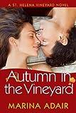 Autumn in the Vineyard (A St. Helena Vineyard Novel Book 3)