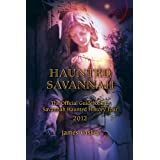Haunted Savannah: The Official Guidebook to Savannah Haunted History Tour ~ James Caskey