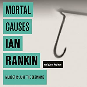 Mortal Causes | [Ian Rankin]