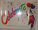 img - for Celebrate: A Sourcebook of Children's Parties and Family Traditions book / textbook / text book
