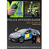Police Officers Guide 2013/2014: A Handbook for Police Officers of England Scotland and Walesby Jeremy Green
