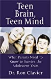 img - for Teen Brain Teen Mind: What Parents Need to Know to Survive the Adolescent Years book / textbook / text book