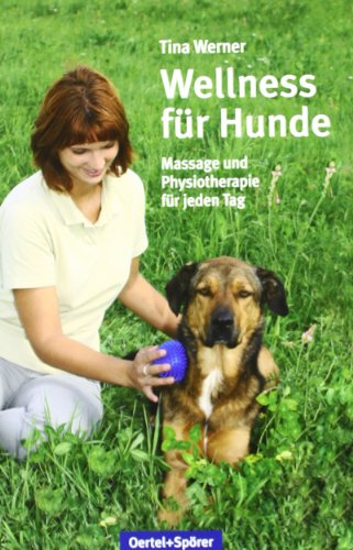 wellness f r hunde massage und physiotherapie f r jeden tag buch von tina werner fidistgenroe. Black Bedroom Furniture Sets. Home Design Ideas