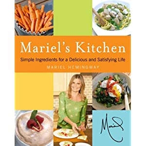 Mariel's Kitchen: Simple Ingredients for a Delicious and Satisfying Life