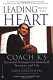 img - for Leading with the Heart: Coach K's Successful Strategies for Basketball, Business, and Life book / textbook / text book