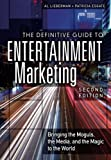img - for The Definitive Guide to Entertainment Marketing: Bringing the Moguls, the Media, and the Magic to the World (2nd Edition) book / textbook / text book