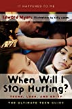 When Will I Stop Hurting?: Teens, Loss, and Grief (It Happened to Me)