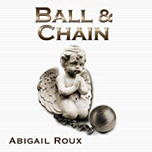 Ball & Chain: Cut & Run Series, Book 8 (       UNABRIDGED) by Abigail Roux Narrated by J. F. Harding