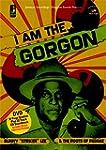 Bunny 'Striker' Lee: I Am the Gorgon...