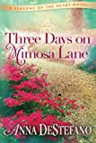 Image of Three Days on Mimosa Lane (A Seasons of the Heart Novel)
