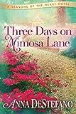Three Days on Mimosa Lane (A Seasons of the Heart Novel)