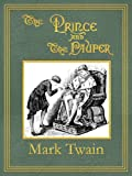 img - for The Prince and the Pauper: Illustrated Edition (Digitally Retouched, Unabridged, Table of Contents) book / textbook / text book