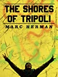 The Shores of Tripoli (Kindle Single)