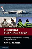 img - for Thinking Through Crisis: Improving Teamwork and Leadership in High-Risk Fields by Fraher, Amy L. 1st edition (2011) Paperback book / textbook / text book