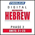 Hebrew Phase 2, Unit 21-25: Learn to Speak and Understand Hebrew with Pimsleur Language Programs Audiobook by  Pimsleur Narrated by  Pimsleur