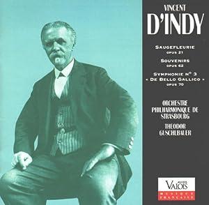 D'Indy: Saugefleurie, Op. 21 / Souvenirs, Op. 62 / Symphony No. 3