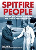 img - for Spitfire People: The men and women who made the Spitfire the aviation icon book / textbook / text book