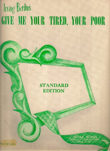 Image for Give Me Your Tired, Your Poor (Standard Edition, Key of c for voice and piano)