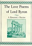 The Love Poems of Lord Byron: A Romantics Passion