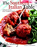 The Southern Italian Table: Authentic Tastes from Traditional Kitchens (030738134X) by Schwartz, Arthur