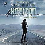 Horizon: An Aftertime Novel, Book 3 | Sophie Littlefield