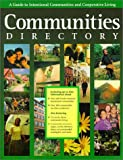 Communities Directory: A Guide to Intentional Communities and Cooperative Living (Communities Directory: A Guide to Intentional Communities & Cooperative Living)