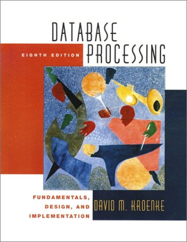 Database Processing: Fundamentals, Design and Implementation