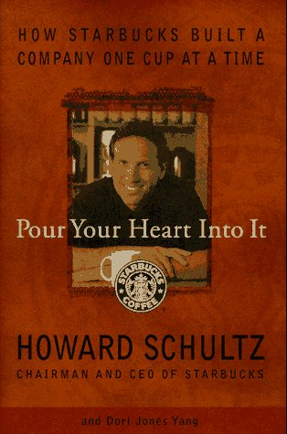 Image for Pour Your Heart into It : How Starbucks Built a Company One Cup at a Time