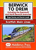 Berwick to Drem: The East Coast Main Line Including Eyemouth and North Berwick Branches