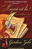 Mozart est l� ! : Le secret des francs-ma�ons par Zola