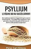 Psyllium - Le régime bio au succès garanti: De nombreux régimes n'apportent qu'un succès à court-terme. - Le produit bio « psyllium » vous permettra de ... de vivre en bonne santé pendant longtemps !...