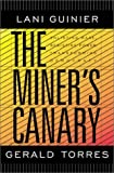 The Miner's Canary: Enlisting Race, Resisting Power, Transforming Democracy (0674004698) by Guinier, Lani