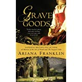 Grave Goods ~ Ariana Franklin