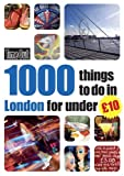 1000 things to do in London for under £10 (Time Out Things to Do in London) Time Out Guides Ltd