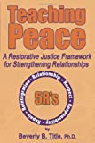 img - for Teaching Peace: A Restorative Justice Framework for Strengthening Relationships book / textbook / text book