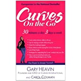 Curves on the Go: 30 Minutes a Day 3 Days a Weekby Gary Heavin