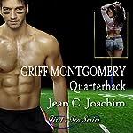 Griff Montgomery, Quarterback: First & Ten Series, Book 1 | Jean Joachim