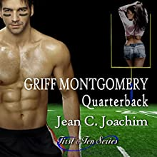 Griff Montgomery, Quarterback: First & Ten Series, Book 1 Audiobook by Jean Joachim Narrated by Jim Roberts