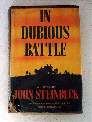 "in dubious battle john steinbeck essay This paper discusses the economic issues in john steinbeck's ""in dubious battle"" john steinbeck's ""in dubious battle"" ""in dubious battle"" was the."