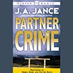 Partner in Crime (       ABRIDGED) by J.A. Jance Narrated by Debra Monk, Cotter Smith