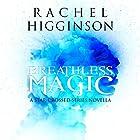 Breathless Magic Hörbuch von Rachel Higginson Gesprochen von: Bailey Carr
