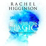 Breathless Magic | Rachel Higginson