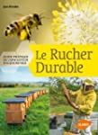 Le rucher durable : Guide pratique de...