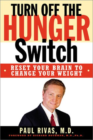 Turn Off The Hunger Switch: Reset Your Brain to Change Your Weight