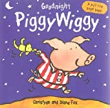 Goodnight PiggyWiggy (A pull-the-page book) (1580481086) by Fox, Christyan