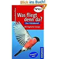 Was fliegt denn da? Der Fotoband: Die Vogelarten Europas in über 700 Farbfotos: Der Fotoband. 346 Vogelarten Europas...
