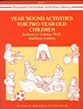 img - for Year Round Activities for Two-Year-Old Children (Preschool Curriculum Activities Library, Unit I) by Coletta, Anthony J., Coletta, Kathleen, Margie Tuohy Jordan (January 1, 1986) Paperback book / textbook / text book