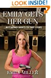 Emily Gets Her Gun: …But Obama Wants to Take Yours