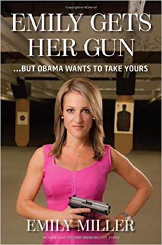 Emily Gets Her Gun: ?But Obama Wants to Take Yours
